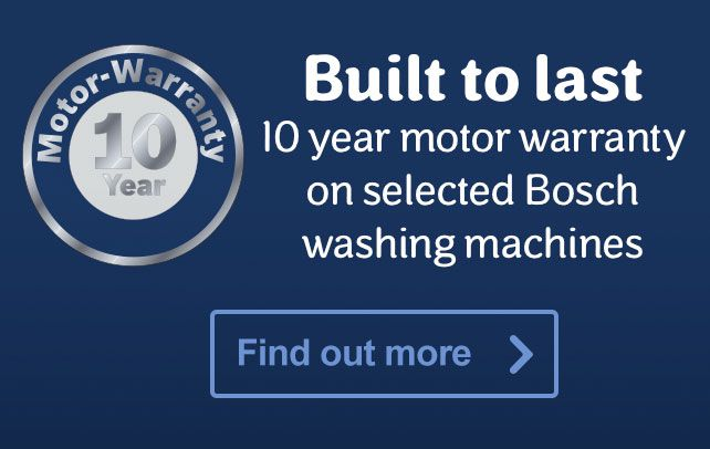Built to last - 10 year motor warranty on selected Bosch washing machines