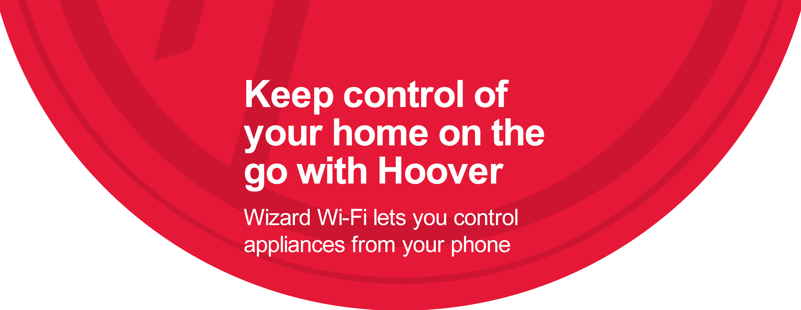 Create a connected kicthen with hoover appliances.. - you're never far from home with Wizard Wi-Fi