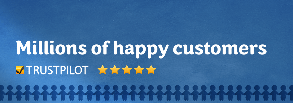 Millions of happy customers. Trustpilot 9.7/10