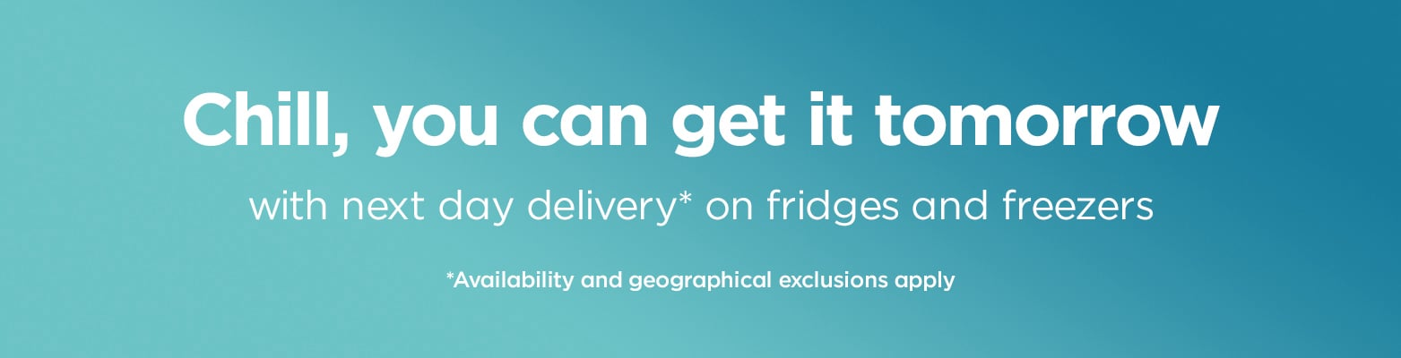 Chill, you can get it tomorrow with next day delivery on fridges and freezers